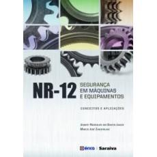 NR-12 - SEGURANÇA EM MÁQUINAS E EQUIPAMENTOS - CONCEITOS E APLICAÇÕES